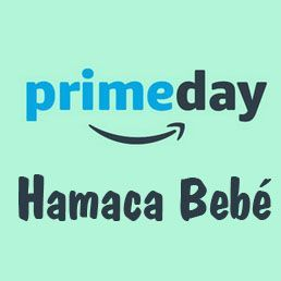 Hamacas de Bebé en Oferta. PRIME DAY Amazon 2018